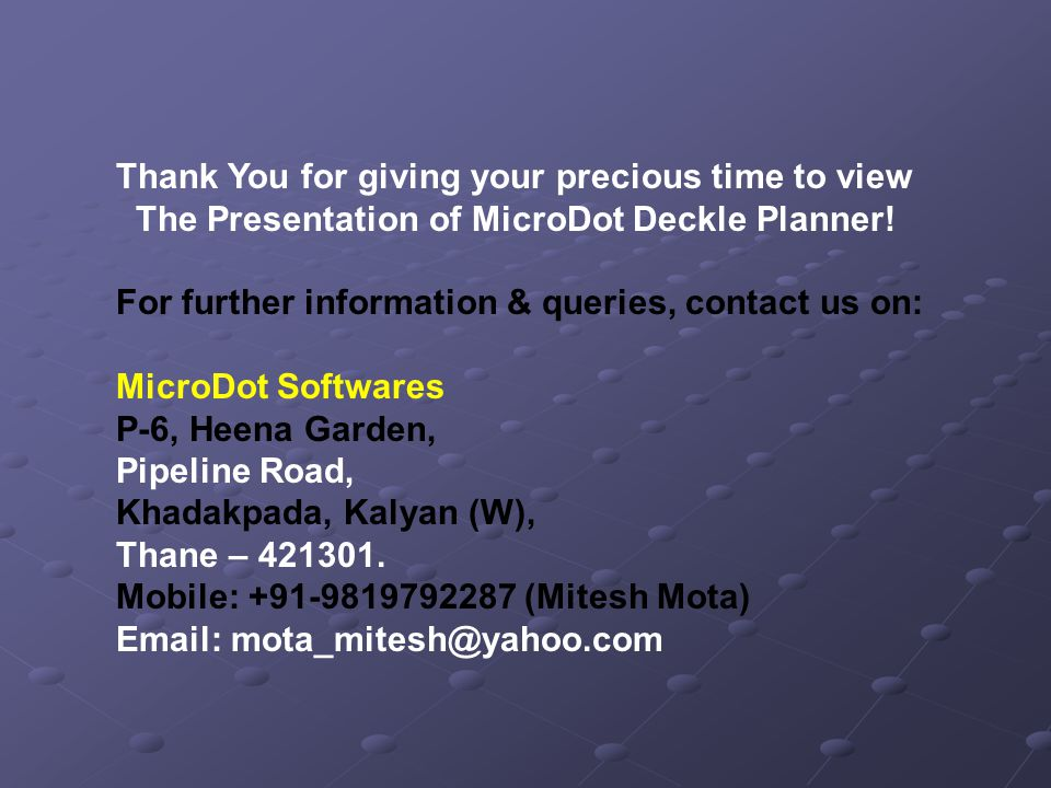 Thank You for giving your precious time to view The Presentation of MicroDot Deckle Planner.