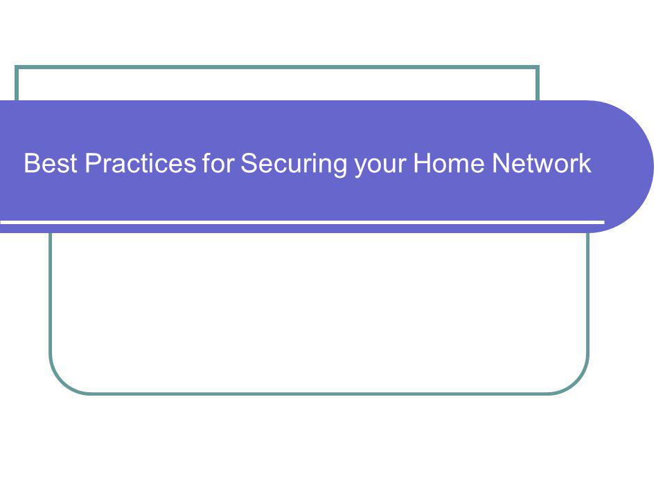 Best Practices for Securing your Home Network