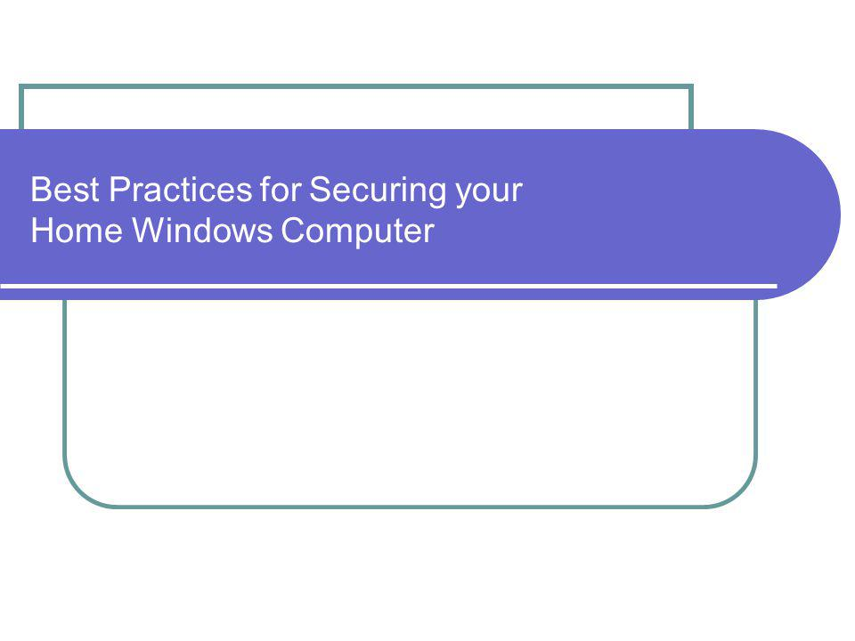 Best Practices for Securing your Home Windows Computer