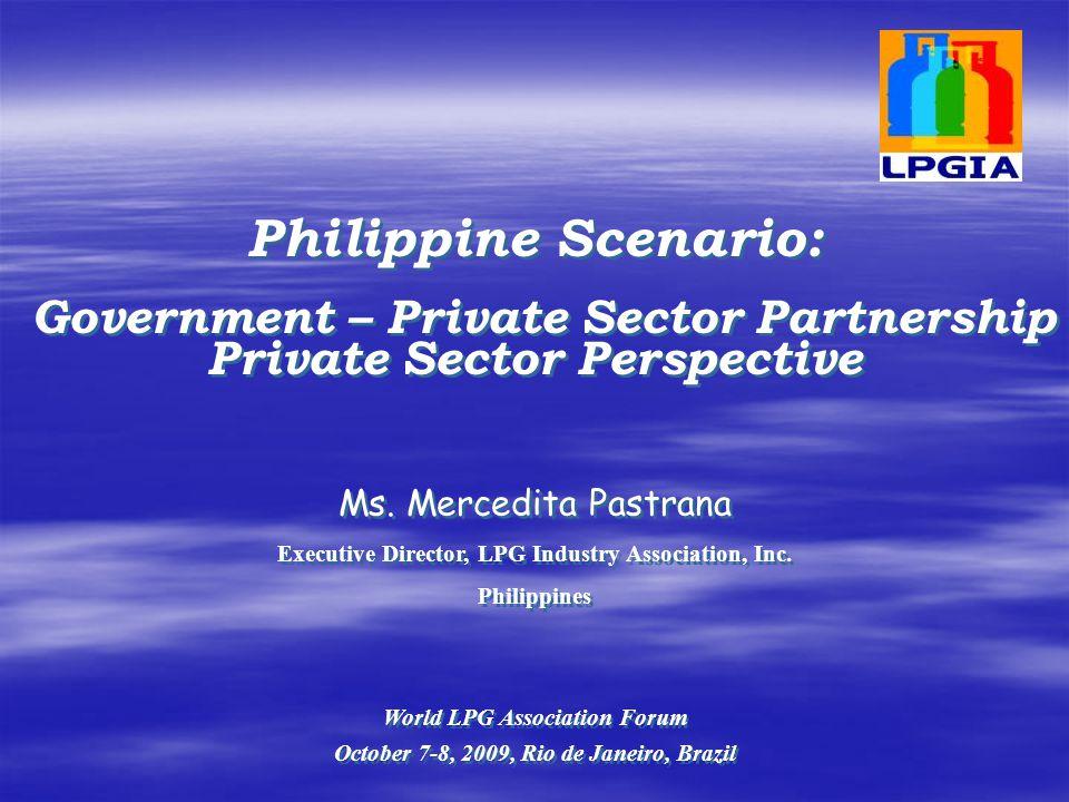 Philippine Scenario: Government – Private Sector Partnership Private Sector Perspective Philippine Scenario: Government – Private Sector Partnership P
