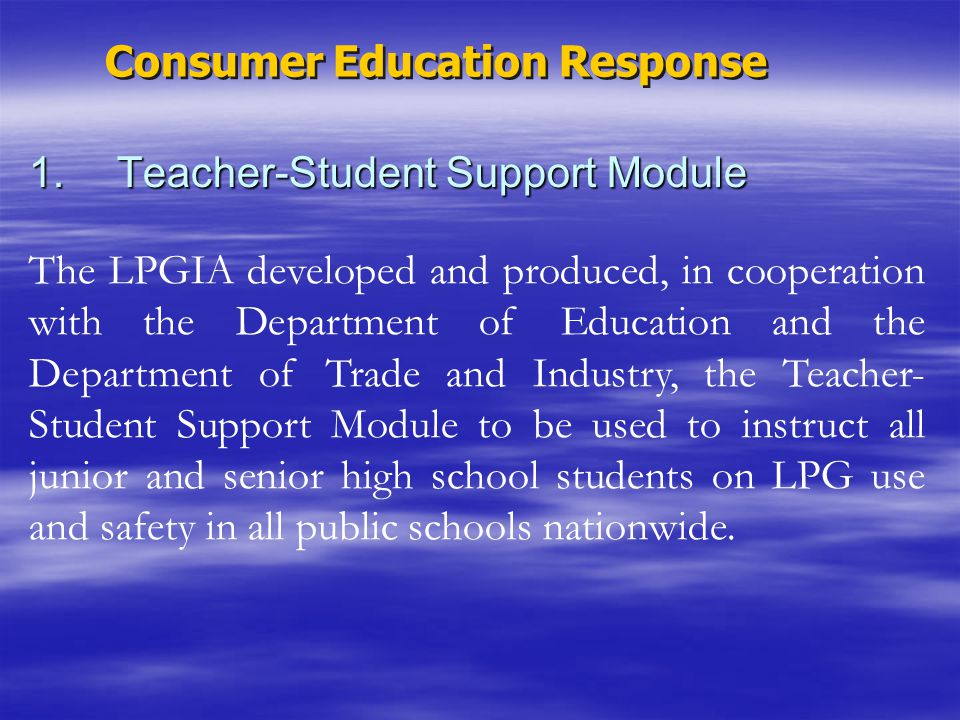 1.Teacher-Student Support Module The LPGIA developed and produced, in cooperation with the Department of Education and the Department of Trade and Ind