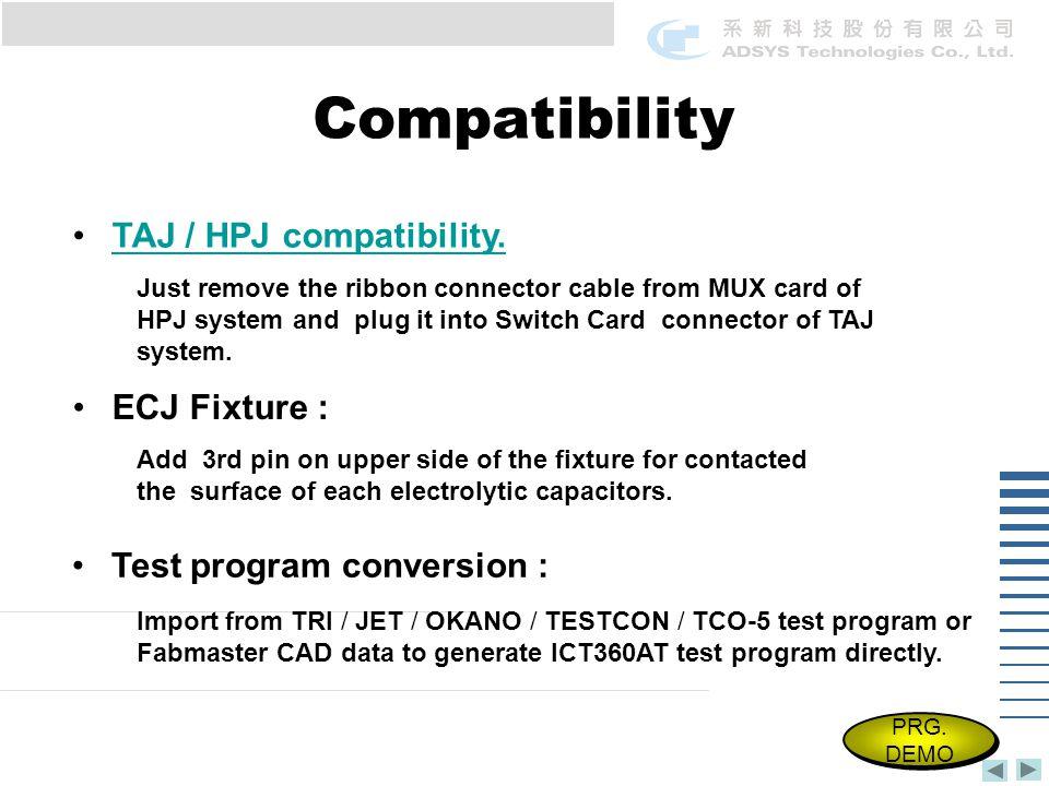 Compatibility TAJ / HPJ compatibility. ECJ Fixture : Test program conversion : Import from TRI / JET / OKANO / TESTCON / TCO-5 test program or Fabmast