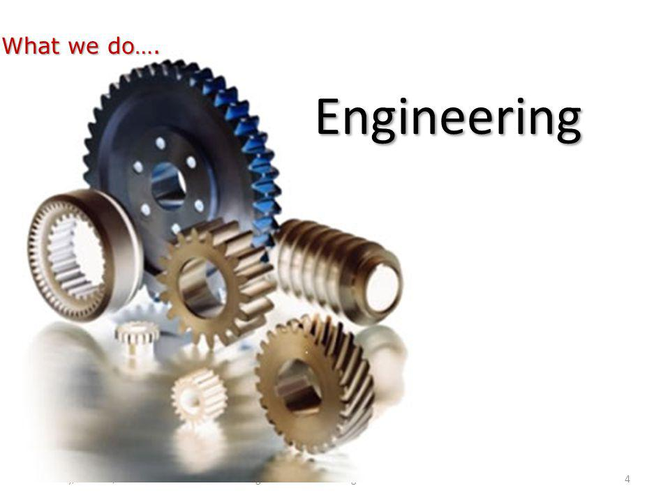 4Regal Services - www.regal-services.comSunday, June 01, 2014 Engineering What we do….