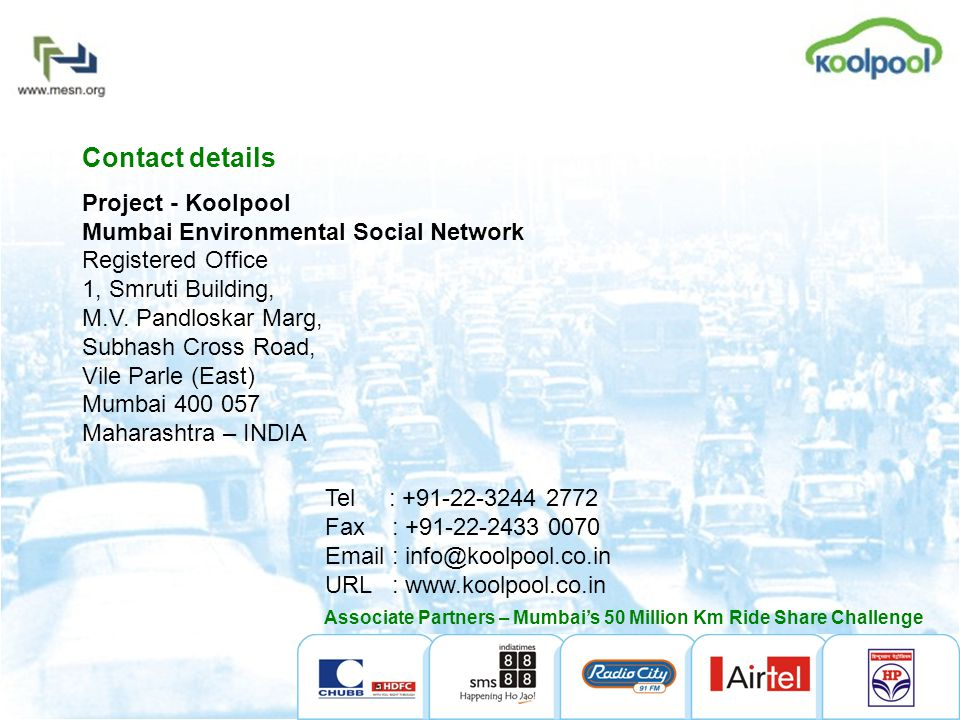 IV International Conference - Towards Carfree Cities, Bogota, 20-24 Sept 2006 Contact details Project - Koolpool Mumbai Environmental Social Network Registered Office 1, Smruti Building, M.V.