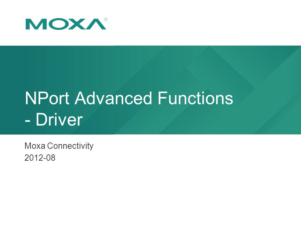 NPort Advanced Functions - Driver Moxa Connectivity 2012-08
