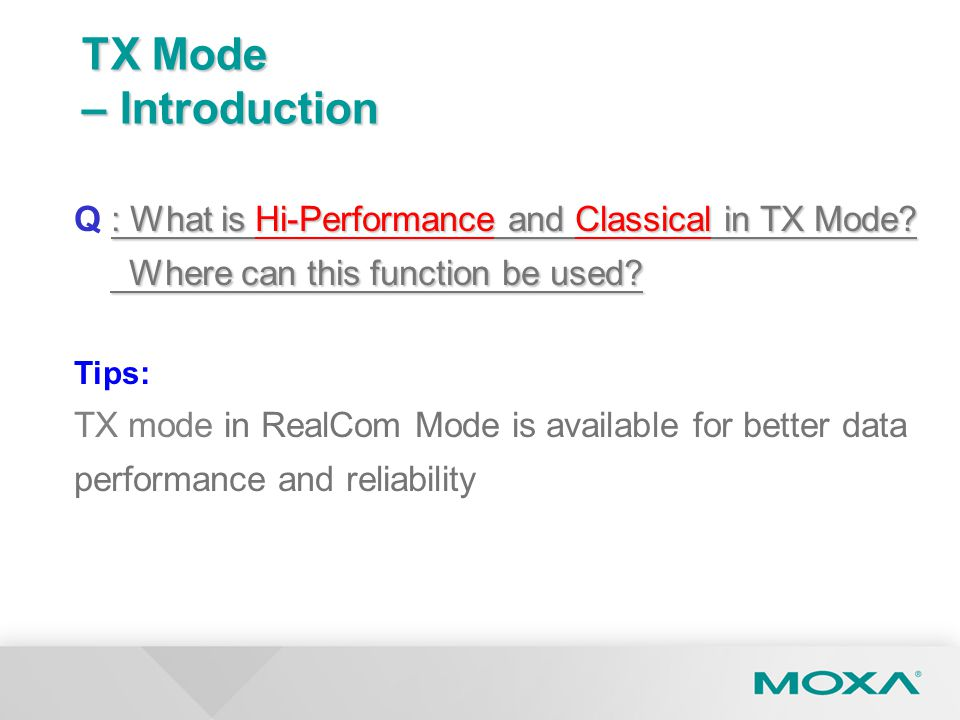 : What is Hi-Performance and Classical in TX Mode? Where can this function be used? Q : What is Hi-Performance and Classical in TX Mode? Where can thi