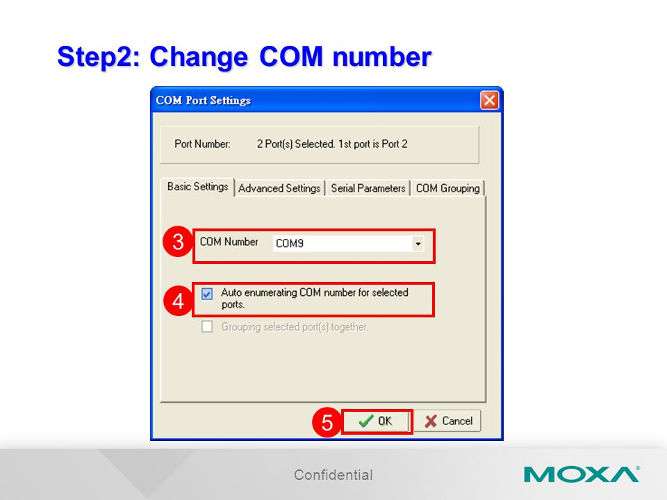 Confidential Step2: Change COM number 3 4 5