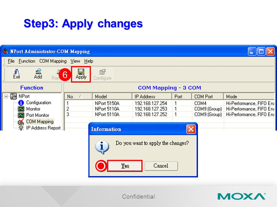 Confidential Step3: Apply changes 6