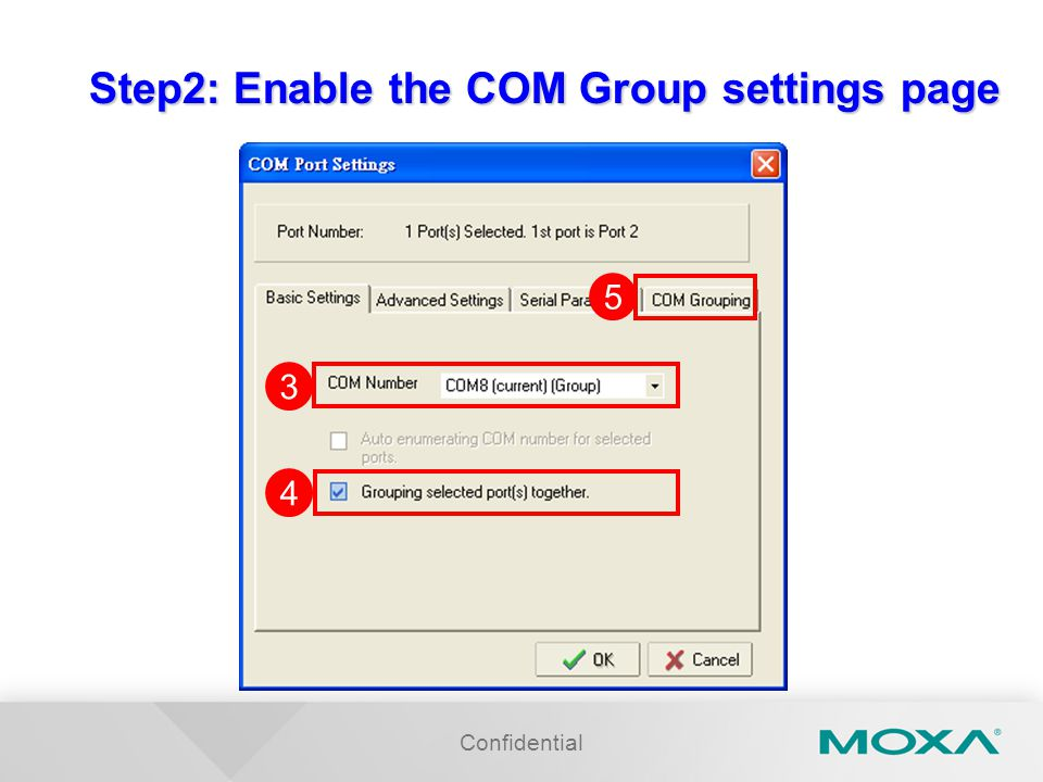 Confidential Step2: Enable the COM Group settings page 3 4 5