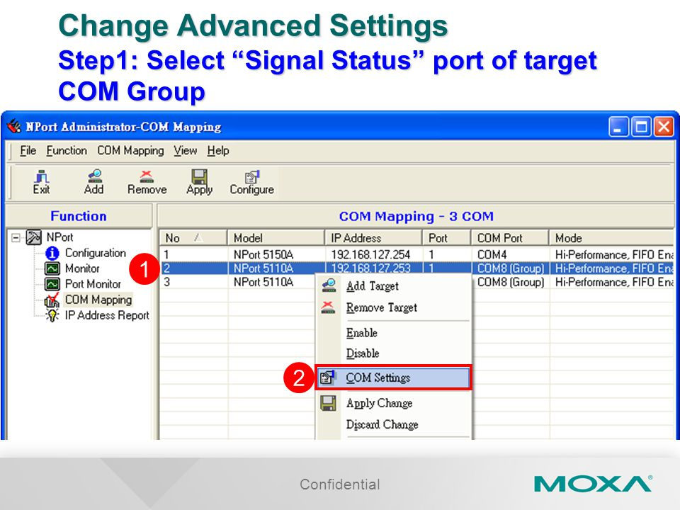 Confidential Change Advanced Settings Step1: Select Signal Status port of target COM Group 1 2