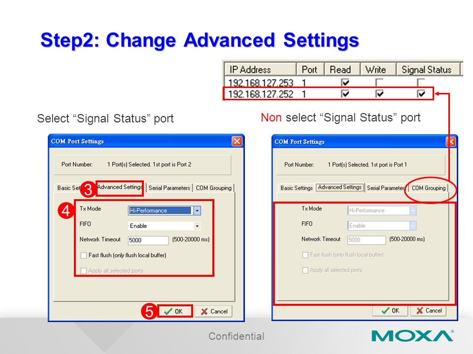 Confidential Step2: Change Advanced Settings 4 5 3 Select Signal Status port Non select Signal Status port