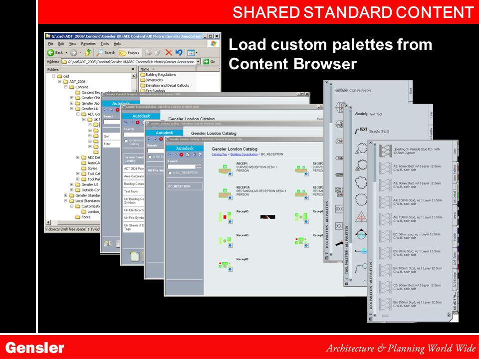 SHARED STANDARD CONTENT Support files and content on network drive Use Content Browser to access network content Load custom palettes from Content Browser