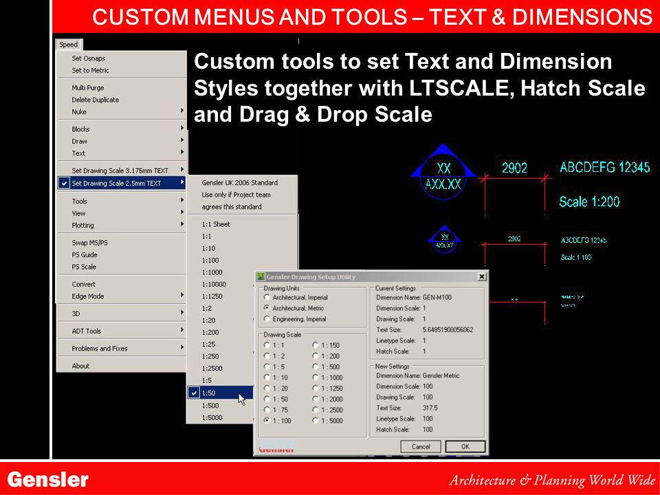 CUSTOM MENUS AND TOOLS – TEXT & DIMENSIONS Custom tools to set Text and Dimension Styles together with LTSCALE, Hatch Scale and Drag & Drop Scale
