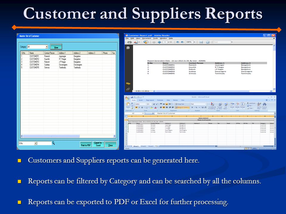 Customer and Suppliers Reports Customers and Suppliers reports can be generated here. Customers and Suppliers reports can be generated here. Reports c