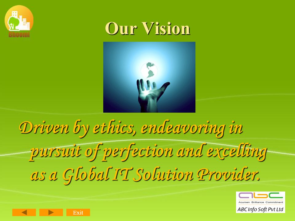 The Company ABC Info Soft Pvt. Ltd. is a New Generation Information Technology Company, incorporated with a vision to provide world class IT solutions