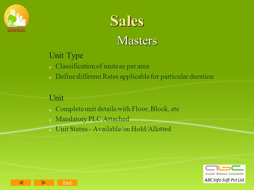 Masters Projects o o Define Project Details o o Interest on late Payment & Project Ledgers Unit Groups o o Flats, Plots, Showrooms, etc. Blocks o o De