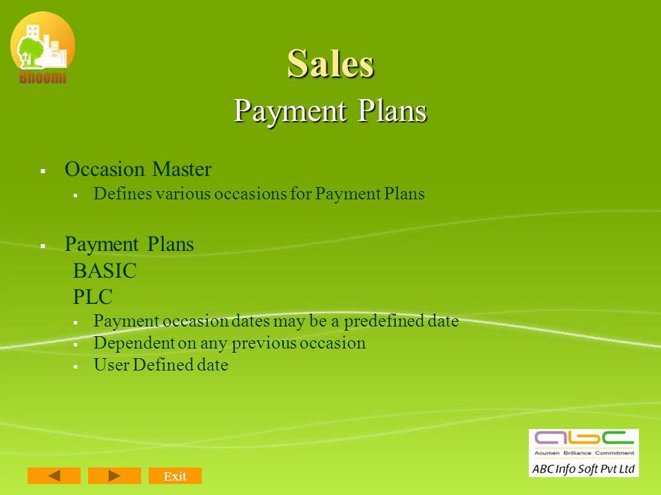 Sales Dealer Management Dealer Management Dealer Commission Plan o o Fixed/Variable Slabs o o Overwriting commission for main Dealer Dealer Payment Pl