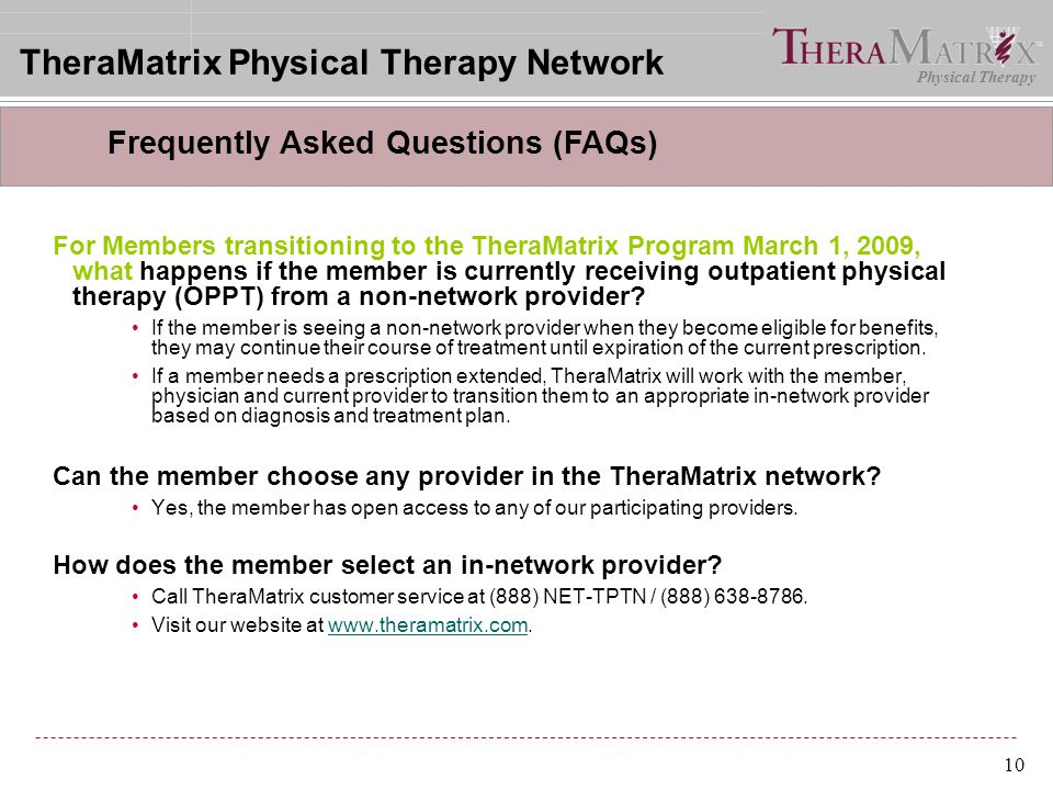 Physical Therapy 10 For Members transitioning to the TheraMatrix Program March 1, 2009, what happens if the member is currently receiving outpatient p