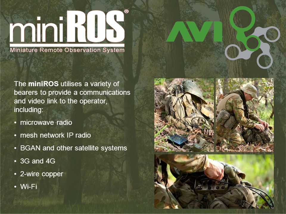 The miniROS utilises a variety of bearers to provide a communications and video link to the operator, including: microwave radio mesh network IP radio