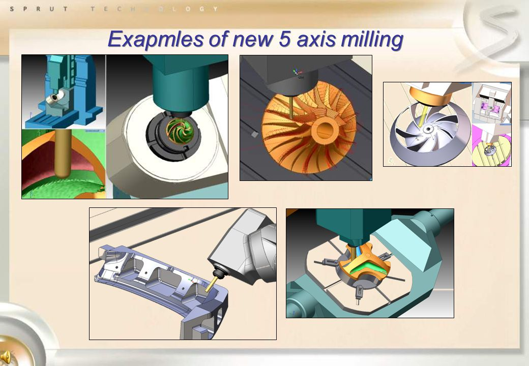 Exapmles of new 5 axis milling