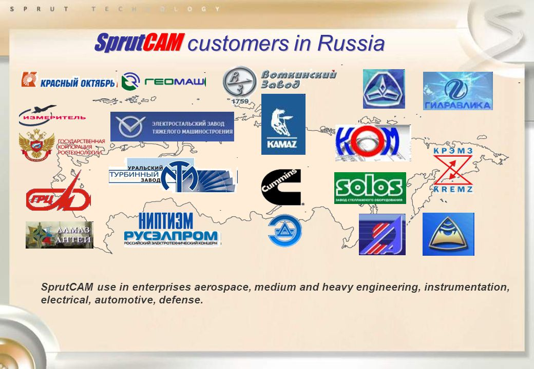 SprutCAM customers in Russia SprutCAM use in enterprises aerospace, medium and heavy engineering, instrumentation, electrical, automotive, defense.