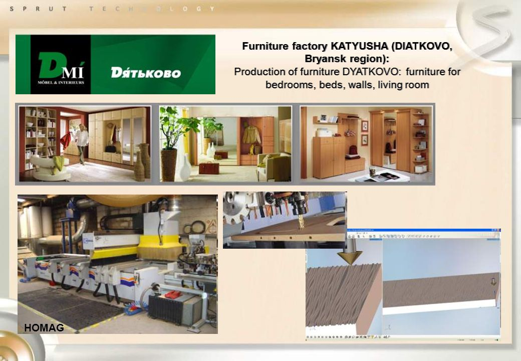 Furniture factory KATYUSHA (DIATKOVO, Bryansk region): Production of furniture DYATKOVO: furniture for bedrooms, beds, walls, living room Furniture factory KATYUSHA (DIATKOVO, Bryansk region): Production of furniture DYATKOVO: furniture for bedrooms, beds, walls, living room HOMAG