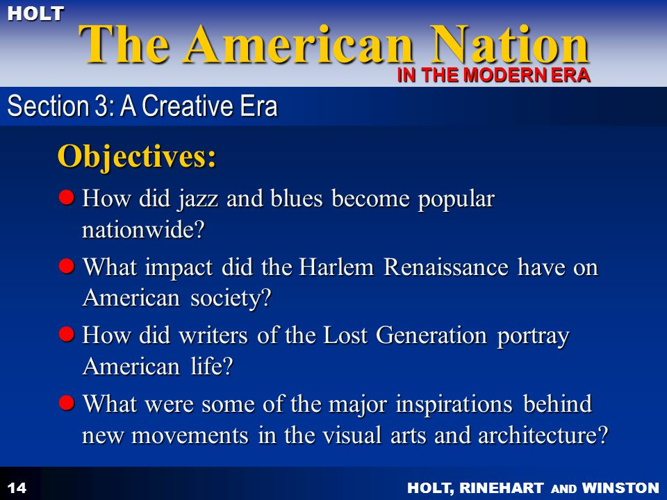 HOLT, RINEHART AND WINSTON The American Nation HOLT IN THE MODERN ERA 14 Objectives: How did jazz and blues become popular nationwide? How did jazz an