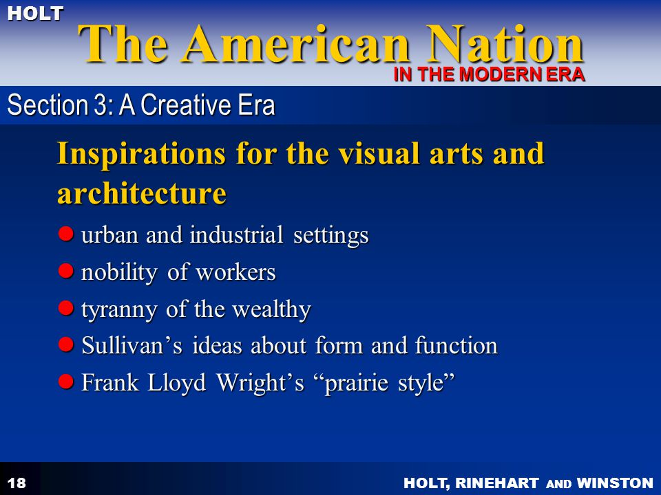 HOLT, RINEHART AND WINSTON The American Nation HOLT IN THE MODERN ERA 18 Inspirations for the visual arts and architecture urban and industrial settin