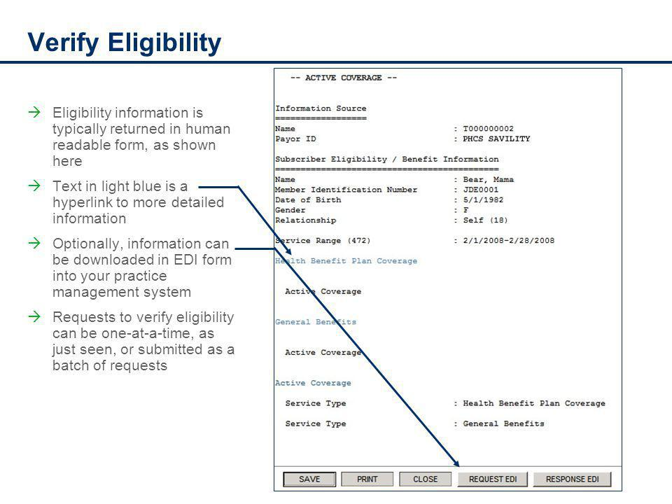 Verify Eligibility Eligibility information is typically returned in human readable form, as shown here Text in light blue is a hyperlink to more detai