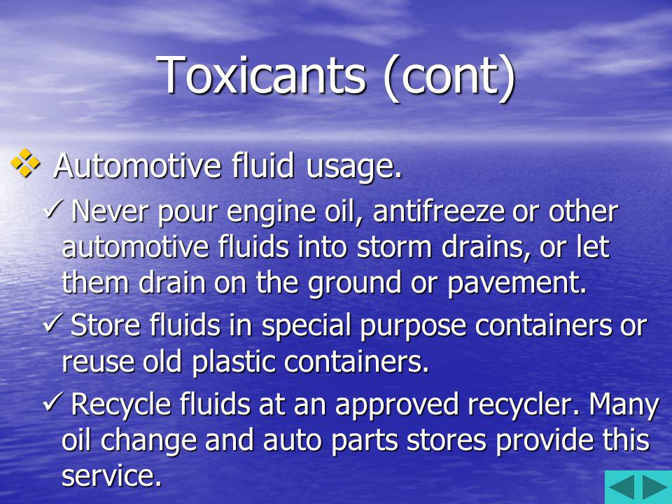 Toxicants (cont) Household cleaner usage. Household cleaner usage.