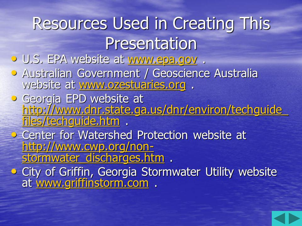 Resources Used in Creating This Presentation U.S.EPA website at www.epa.gov.