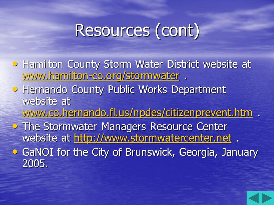 Resources (cont) Hamilton County Storm Water District website at www.hamilton-co.org/stormwater.