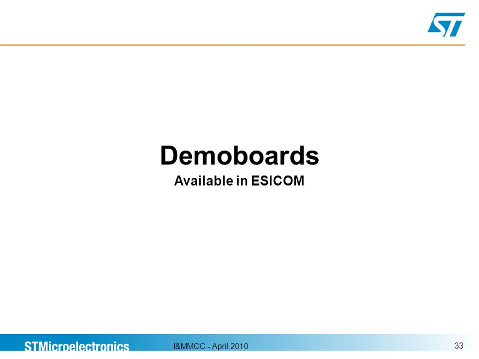 I&MMCC - April 2010 33 Demoboards Available in ESICOM