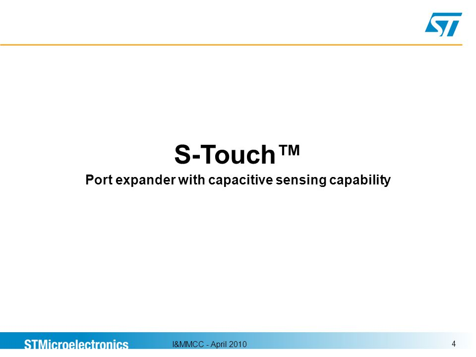 I&MMCC - April 2010 4 S-Touch Port expander with capacitive sensing capability