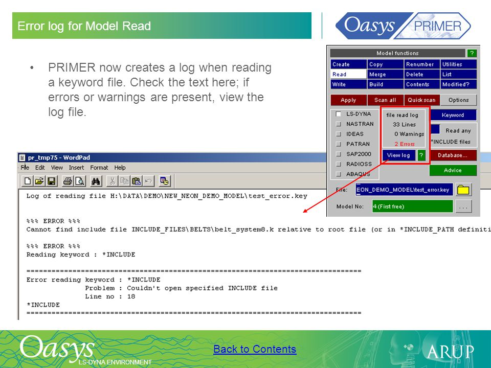 LS-DYNA ENVIRONMENT Back to Contents New options during Model Write Ztf file passes extra information to Oasys D3PLOT, e.g.
