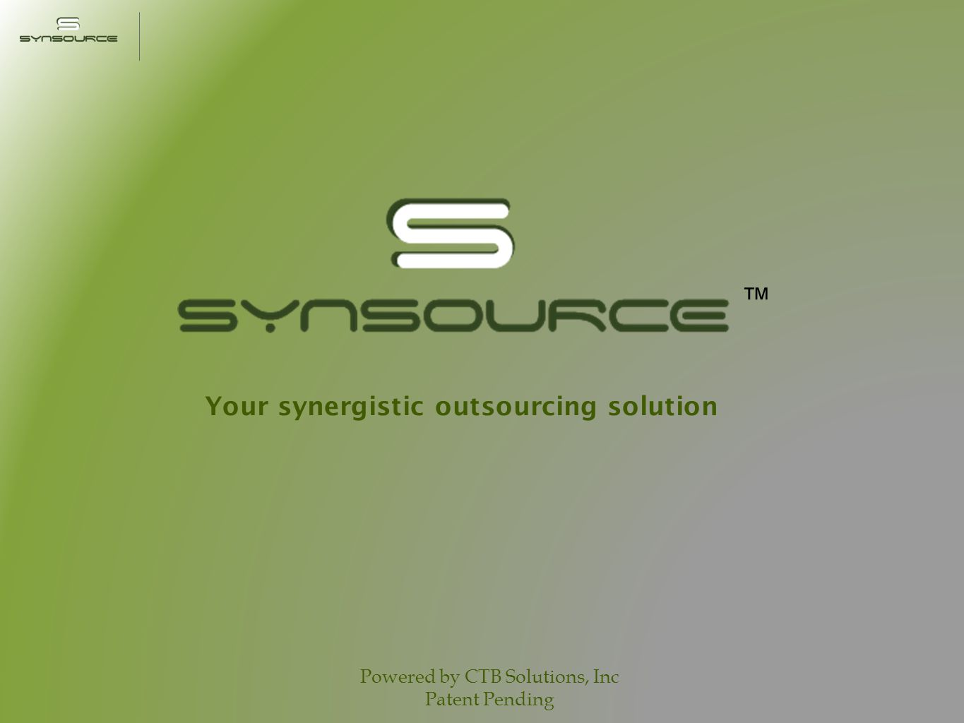 Your synergistic outsourcing solution Powered by CTB Solutions, Inc Patent Pending