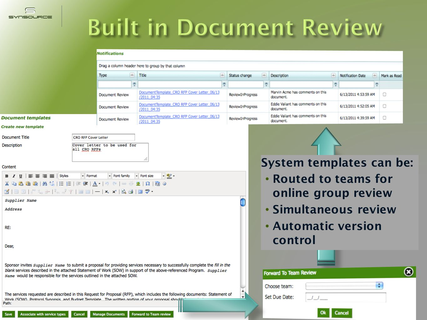 System templates can be: Routed to teams for online group review Simultaneous review Automatic version control