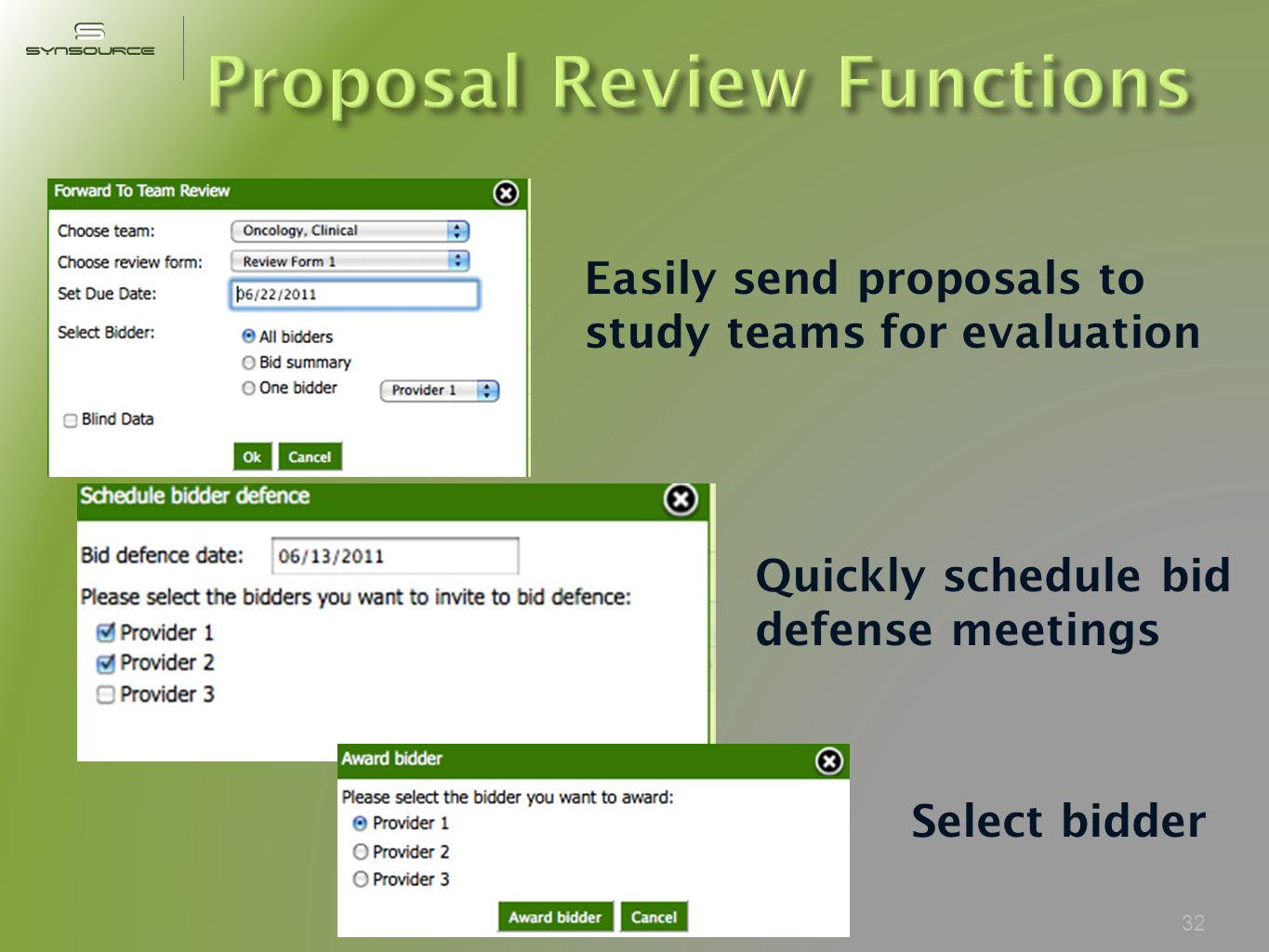32 Easily send proposals to study teams for evaluation Quickly schedule bid defense meetings Select bidder