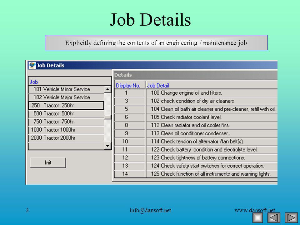 www.dansoft.netinfo@dansoft.net3 Job Details Explicitly defining the contents of an engineering / maintenance job
