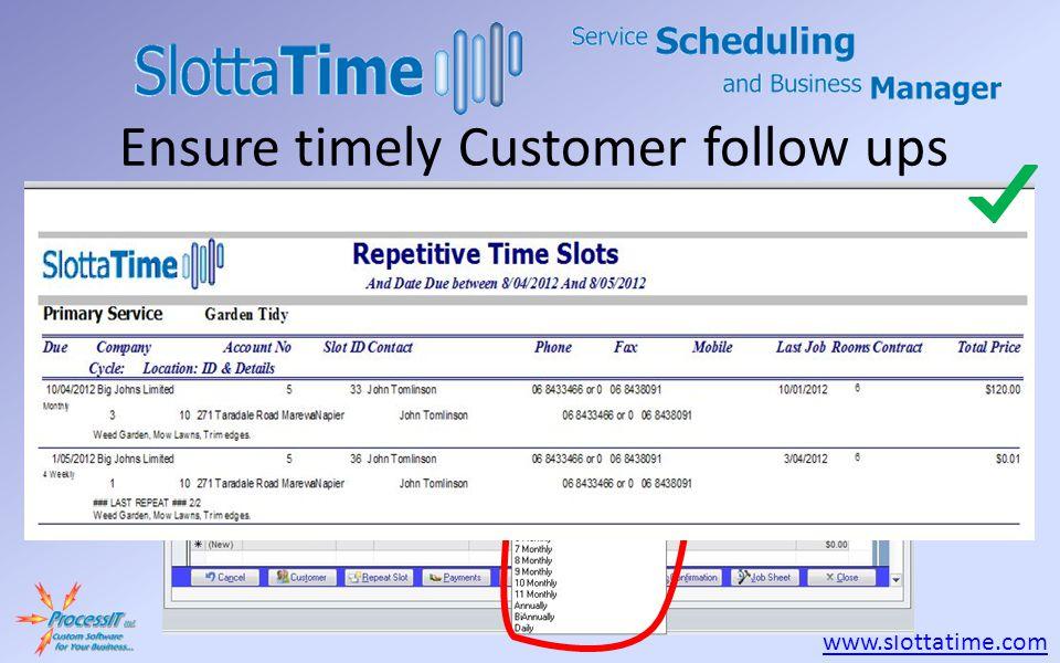 www.slottatime.com Ensure timely Customer follow ups