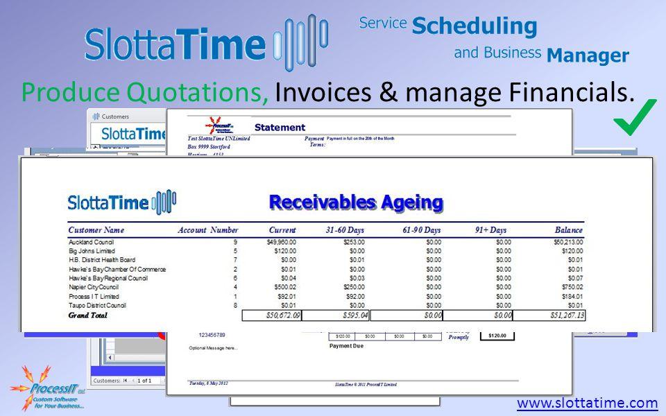 www.slottatime.com Produce Quotations, Invoices & manage Financials.