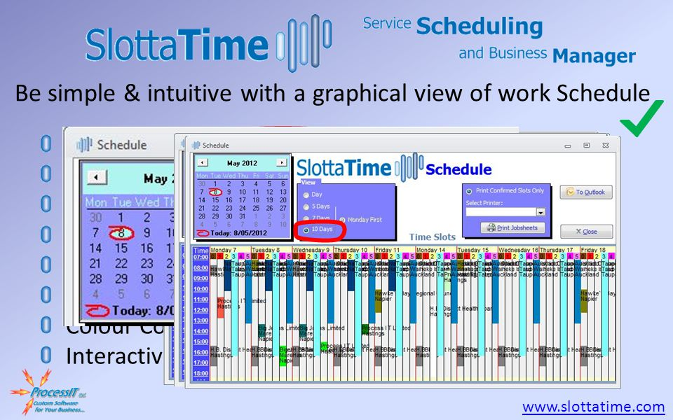www.slottatime.com Shares the familiar Microsoft Office user interface, Minimised hierarchy for simplicity & speed, Fully enabled keyboard shortcuts,