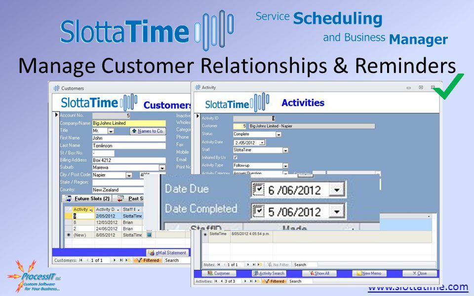 www.slottatime.com Manage Customer Relationships & Reminders