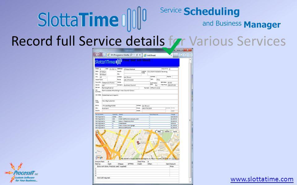 www.slottatime.com Record full Service details for Various Services