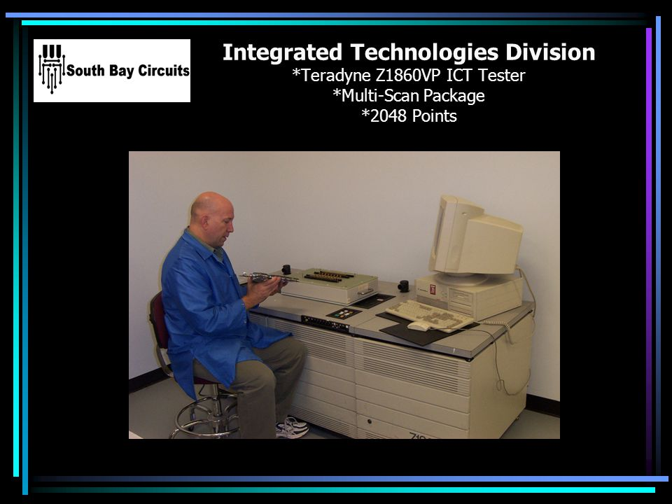 Integrated Technologies Division *Teradyne Z1860VP ICT Tester *Multi-Scan Package *2048 Points Your Logo Here