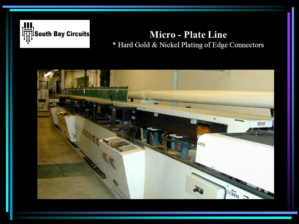 Micro - Plate Line * Hard Gold & Nickel Plating of Edge Connectors Your Logo Here