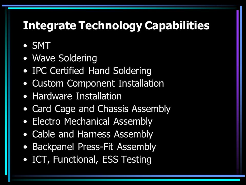 Integrate Technology Capabilities SMT Wave Soldering IPC Certified Hand Soldering Custom Component Installation Hardware Installation Card Cage and Ch