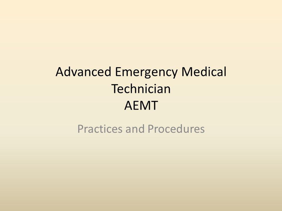 Advanced Emergency Medical Technician AEMT Practices and Procedures