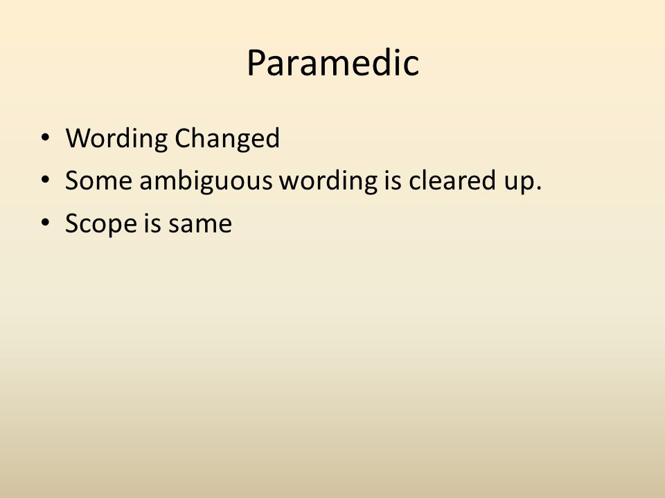 Paramedic Wording Changed Some ambiguous wording is cleared up. Scope is same