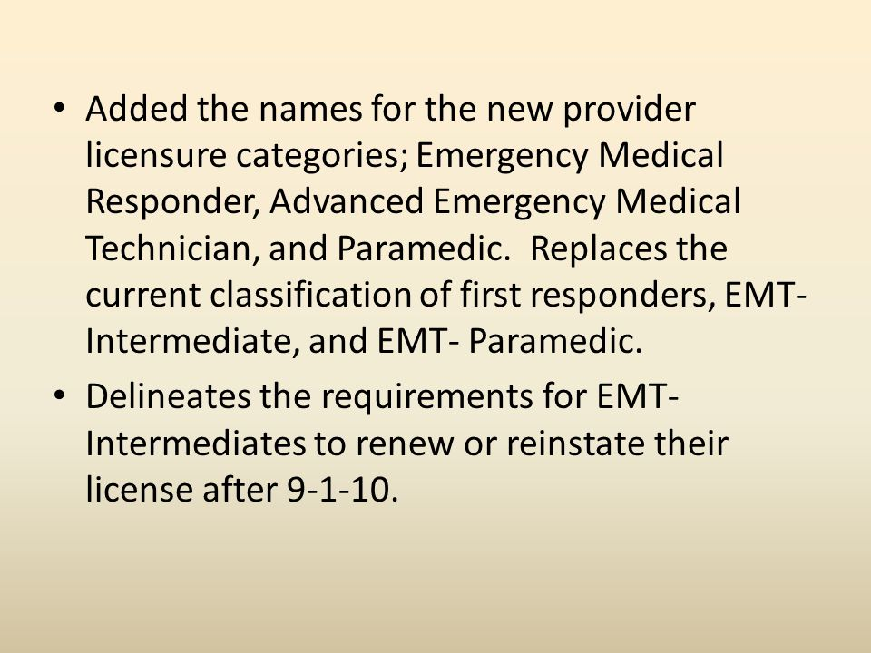 Added the names for the new provider licensure categories; Emergency Medical Responder, Advanced Emergency Medical Technician, and Paramedic.